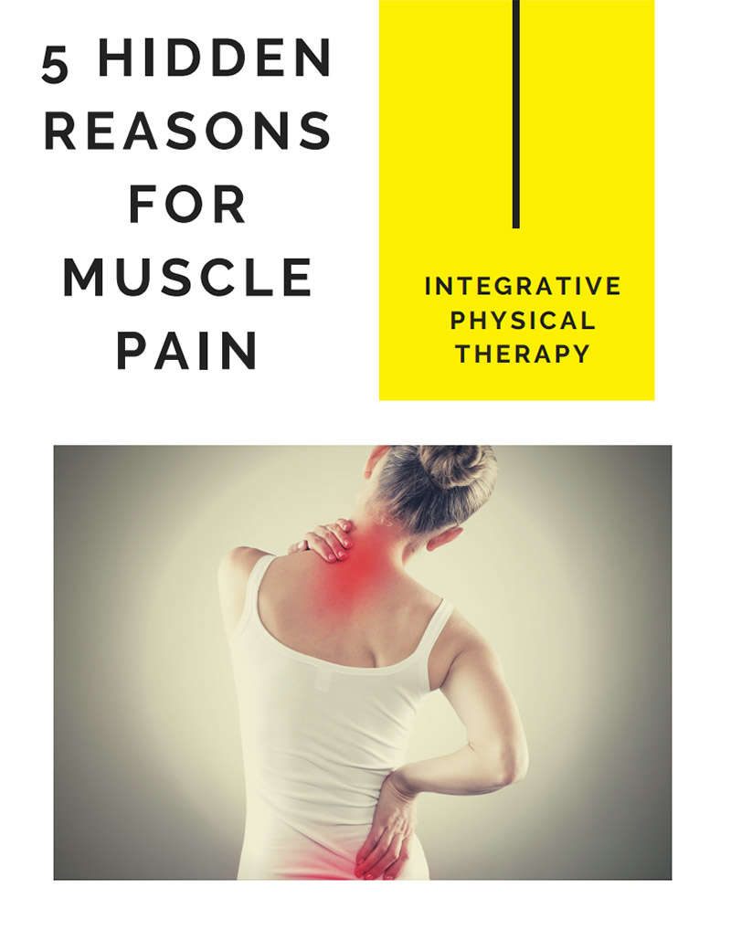 5-hidden-reasons-for-muscle-pain-integrative-physical-therapy-ed-deboo